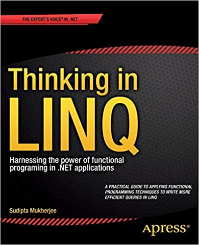Thinking in LINQ: Harnessing the Power of Functional