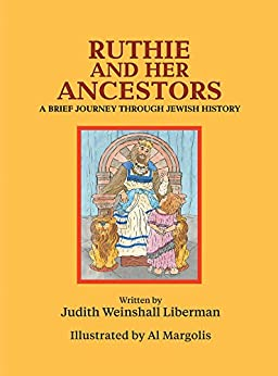 Ruthie and Her Ancestors: A Brief Journey Through Jewish History by [Liberman, Judith Weinshall]