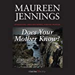 Does Your Mother Know? | Maureen Jennings
