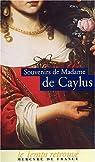Souvenirs de Madame de Caylus par Caylus