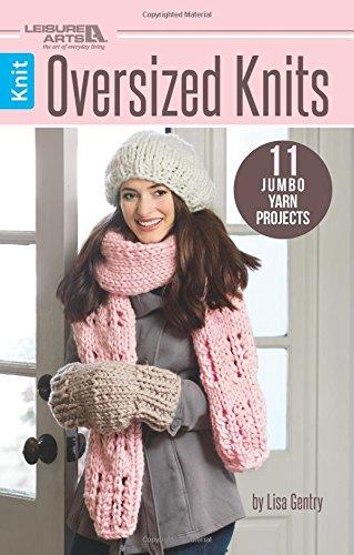 Oversized Knits: 11 Jumbo Yarn Projects