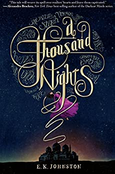 A Thousand Nights by [Johnston, E. K.]
