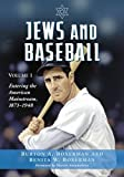 img - for Jews and Baseball: Volume 1, Entering the American Mainstream, 1871-1948 book / textbook / text book
