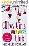 The Curvy Girls Baby Club: A chick lit / romantic comedy novella (The Curvy Girls Club Book 2)