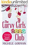 The Curvy Girls Baby Club: A chick lit / romantic comedy novella (The Curvy Girls Club Book 2)