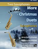 More Christmas Duets for Saxophones: 26 Christmas songs arranged for two equal saxophone players who know all the basics. Most are less well known. All are in easy keys