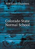 Colorado State Normal School, Will Grant Chambers, 5518580266