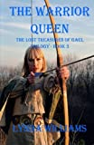 img - for The Warrior Queen: The Lost Treasures of Gael Trilogy - Book Three (Volume 3) book / textbook / text book