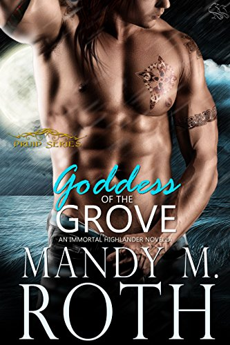 Goddess of the Grove: An Immortal Highlander Novella (Druid Book 2)