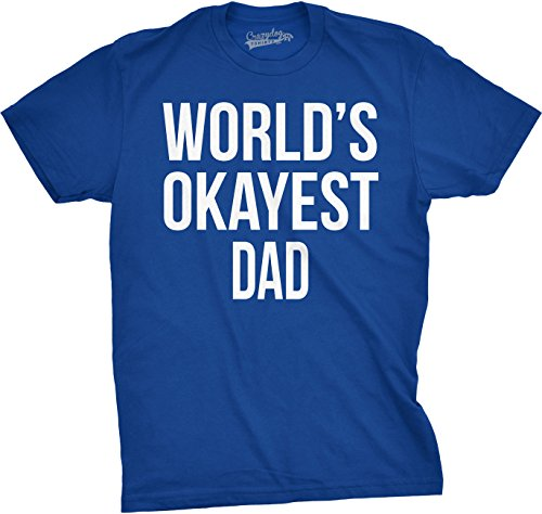 Mens Okayest Dad T Shirt Funny Sarcastic Novelty Parenting Tee for Fathers (Blue) - L