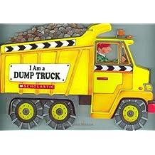 I Am A Dump Truck