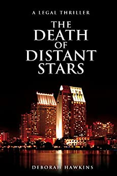 The Death of Distant Stars, A Legal Thriller by [Hawkins, Deborah]