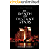 The Death of Distant Stars, A Legal Thriller