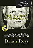 img - for The Madoff Chronicles (Inside the Secret World of Bernie and Ruth) (ABC) book / textbook / text book