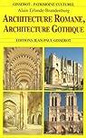 Architecture romane, architecture gothique par Erlande-Brandenburg