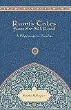Rumi's Tales from the Silk Road, Kamla K. Kapur, 1601090498