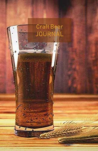Craft Beer Journal: Record your beer tasting adventures passionately, like a true beer lover. Ideal for personal use, perfect as a gift. Beer logbook. Portable. 5.5'x 8.5'. (Dark beer cover).