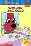 The Big Bad Cold (Clifford the Big Red Dog) (Big Red Reader Series)
