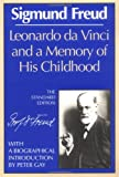 Leonardo da Vinci and a Memory of His Childhood (The Standard Edition)  (Complete Psychological Works of Sigmund Freud), Sigmund Freud, 0393001490