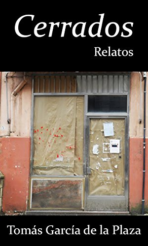 Cerrados: Relatos (Spanish Edition) by [García de la Plaza, Tomás]