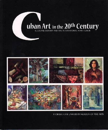 Cuban Art in the 20th Century: Cultural Identity and the International Avant -