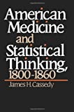 img - for American Medicine and Statistical Thinking, 1800-1860 book / textbook / text book