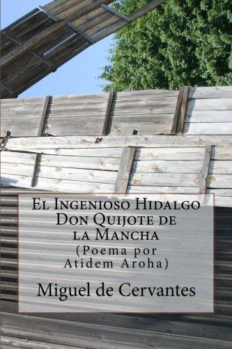 El Ingenioso Hidalgo Don Quijote de la Mancha: (Poema por Atidem Aroha). (Spanish Edition)