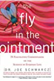The Fly in the Ointment: 70 Fascinating Commentaries on the Science of Everyday Life