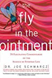 Image of The Fly in the Ointment: 70 Fascinating Commentaries on the Science of Everyday Life