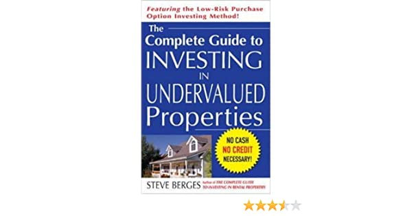 The Complete Guide to Investing in Undervalued Properties: Amazon ...