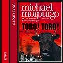 Toro! Toro! Audiobook by Michael Morpurgo Narrated by Christopher Barlow