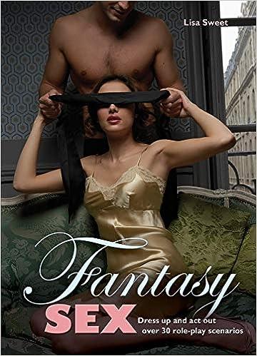 Fantasy sex scenarios