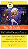 The Q Guide to Buffy the Vampire Slayer, Gregory L. Norris, 1593500521
