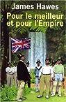 Pour le meilleur et pour l'Empire par Hawes