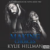 Making Choices: Black Shamrocks MC, Book 2 | Kylie Hillman