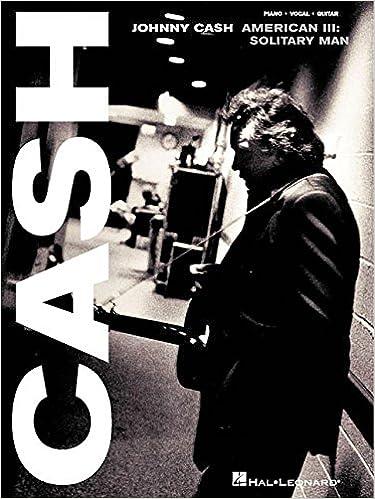 Johnny Cash American Iii Solitary Man Pianovocalguitar Artist