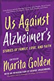 Us Against Alzheimer's: Stories of Family, Love, and Faith