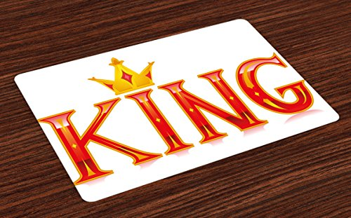 King Place Mats Set of 4 by Ambesonne, Royal King Quote in Capital Lettering with Crown as Dot Vivid Slogan Like Art Print, Washable Placemats for Dining Room Kitchen Table Decoration, Red and Gold