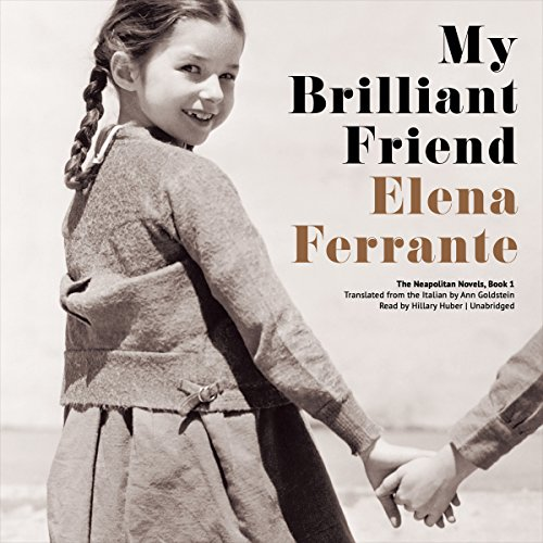 My Brilliant Friend: The Neapolitan Novels, Book 1 Audiobook [Free Download by Trial] thumbnail