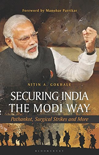 Securing India The Modi Way: Pathankot; Surgical Strikes and More
