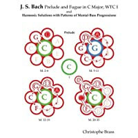 J. S. Bach Prelude and Fugue in C Major; WTC I: and Harmonic Solutions with Patterns of Mental-Bass Progressions