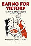 Eating for Victory: Healthy Home Front Cooking on War Rations