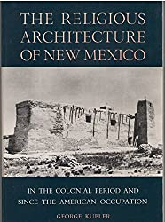 Religious Architecture of New Mexico in the Colonial Period and Since the American Occupation
