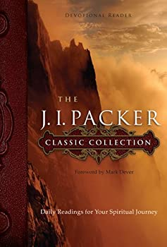 The J. I. Packer Classic Collection: Daily Readings for Your Spiritual Journey 1615215743 Book Cover