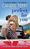 Perfect for You: A Sunshine Creek Vineyard Novel (Sunshine Creek Vinyard) by  Candis Terry in stock, buy online here