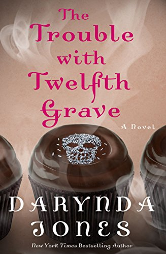 The Trouble with Twelfth Grave (Charley Davidson Series) by [Jones, Darynda]
