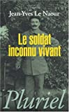 Image de Le Soldat Inconnu Vivant (French Edition)