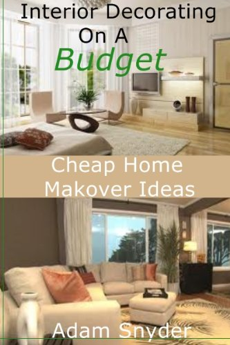 Interior Decorating On A Budget - Cheap Home Makeover Ideas