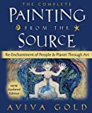 The Complete Painting From the Source: Re-Enchantment of People and Planet Through Art