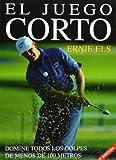 El Juego Corto (Spanish Edition)